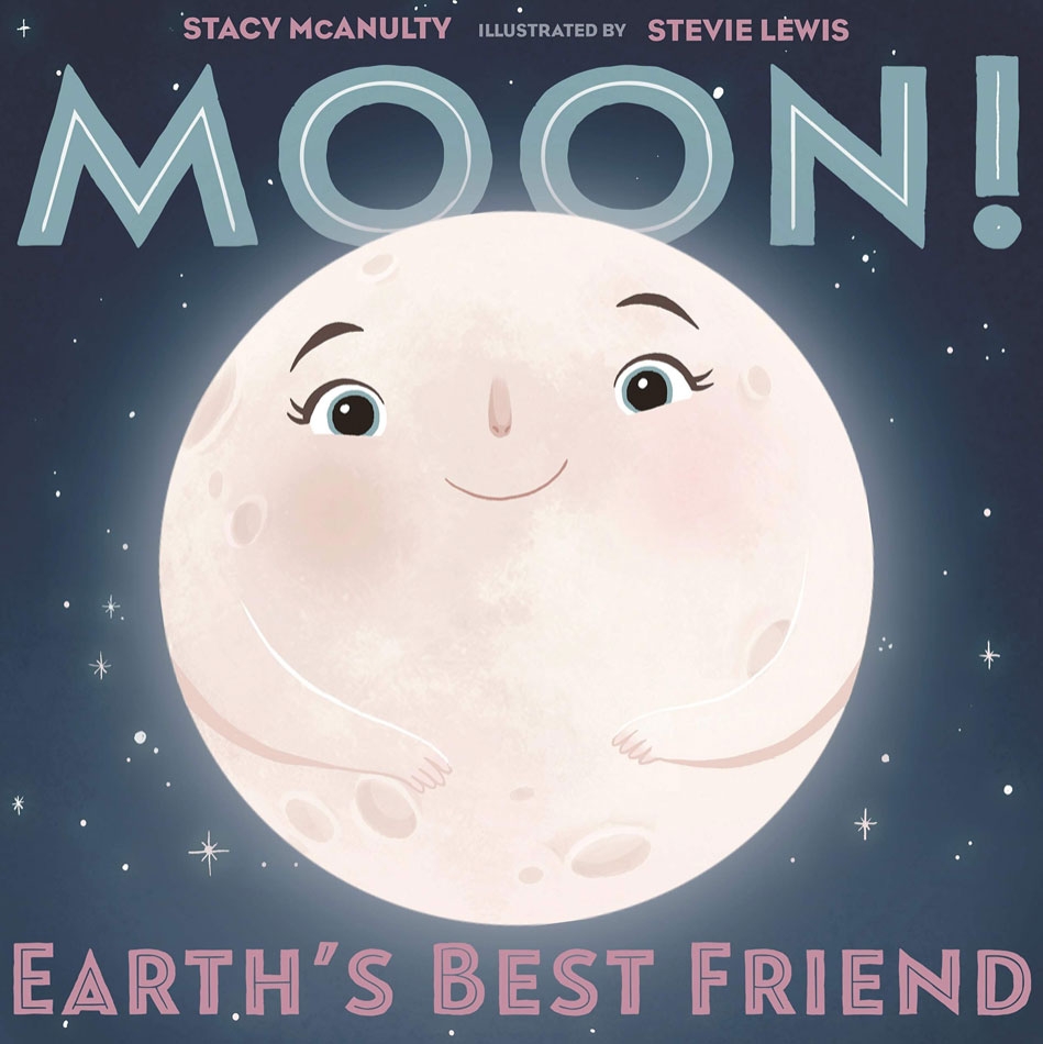 Upcoming events Moon! Earth s Best Friend book cover